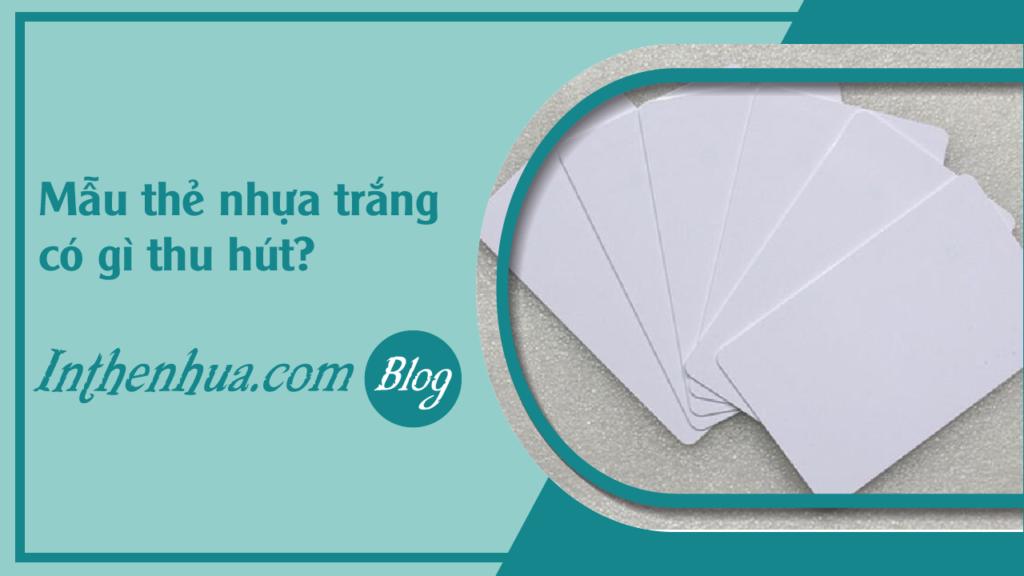 faq-mau-the-nhua-trang-co-gi-thu-hut