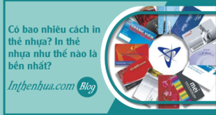 faq-co-bao-nhieu-cach-in-the-nhua